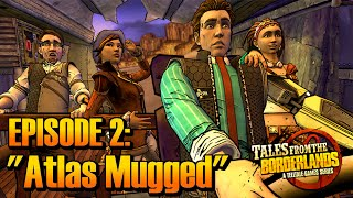 "Tales from the Borderlands · Episode 2: ""Atlas Mugged"" (Full Episode Walkthrough)"