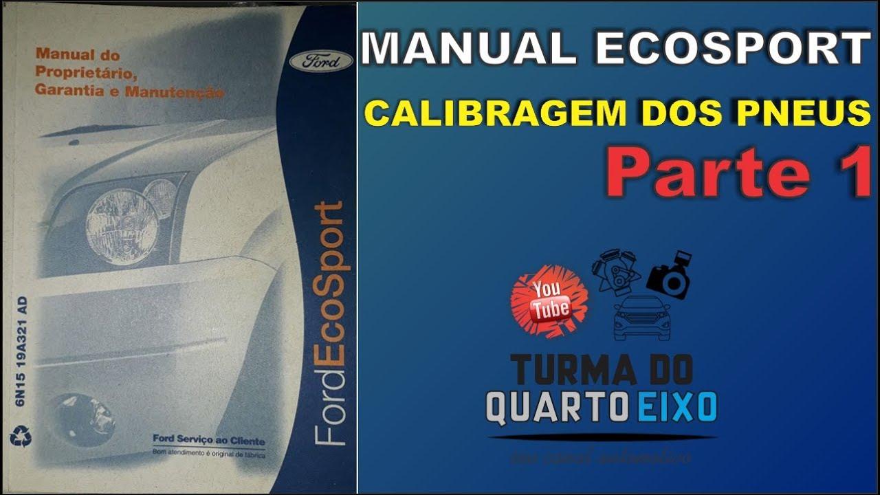 dicas da eco calibragem correta dos pneus da ecosport youtube rh youtube com manual proprietario ecosport 2004 manual propietario ecosport 2005