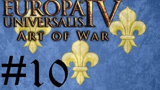 Let's Play Eu4 Art Of War Fabulous France #10
