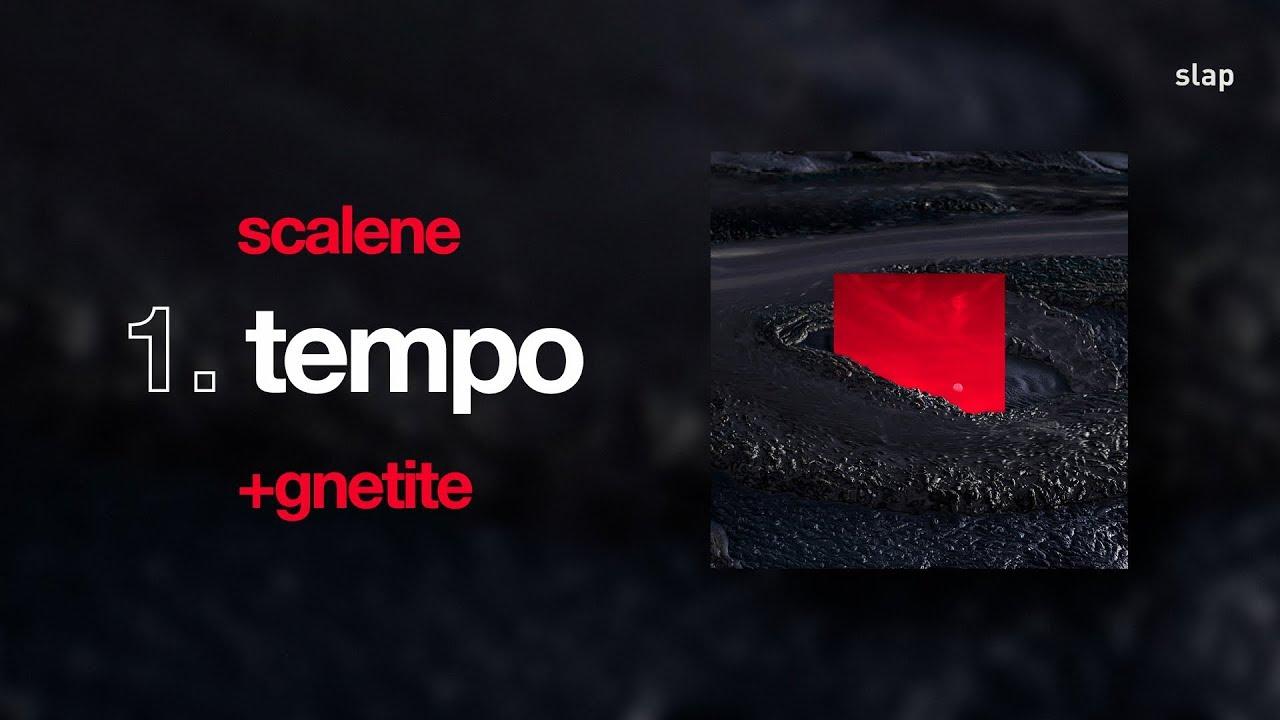 scalene-tempo-lyricvideo-ep-gnetite-scalenetube
