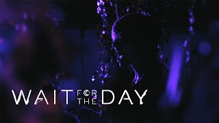 Wait For The Day - Nothing Will Feel The Same (Official Music Video)