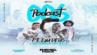 # PODCAST 006 DJ  RAFAEL FOXX DA VK [ RITMO DA VILA KENNEDY 2019 ]