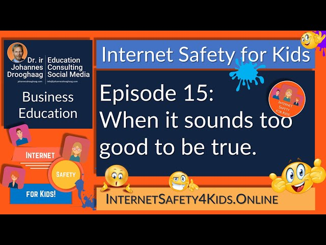 Internet Safety for Kids Episode 15 - When it sounds too good to be true...