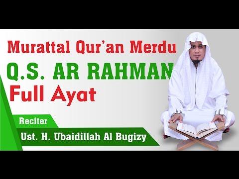 Murattal Surah Ar Rahman | Ust Ubaydillah Shaleh Al-Bugizy