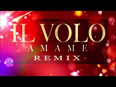 "Il Volo ""Amame"" (Remix)"