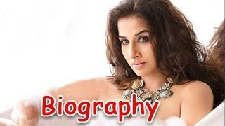 Vidya Balan - Silk Of Bollywood | Biography