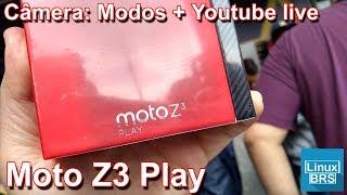 Motorola Moto Z3 Play - Câmera: Modos (Com Youtube live)