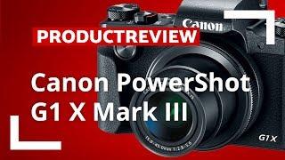 Canon PowerShot G1 X Mark III - Review Nederlands - CameraNU.nl