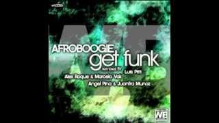 Afroboogie - Get Funk (Luis Pitti Remix) [[WhoBear Records]]