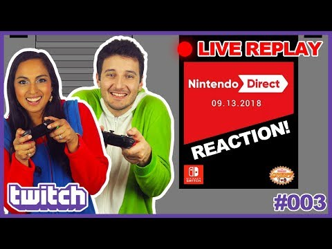 Our Nintendo Direct LIVE REACTION! (09-13-2018) - TWITCH STREAM REPLAY