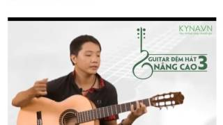 """Guitar đệm hát nâng cao nghe là phê luôn"""""""