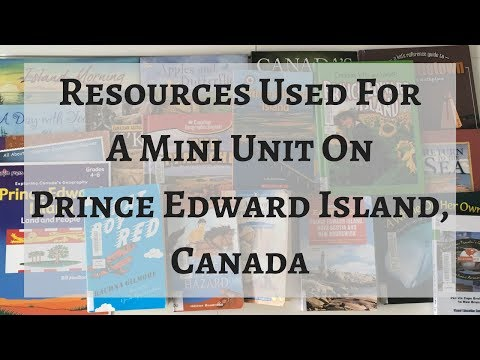 Resources Used for a Mini Unit on Prince Edward Island, Canada