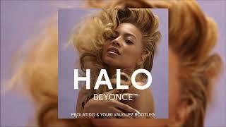 Beyoncé - Halo (Prolatido & Youri Vauguez Bootleg)