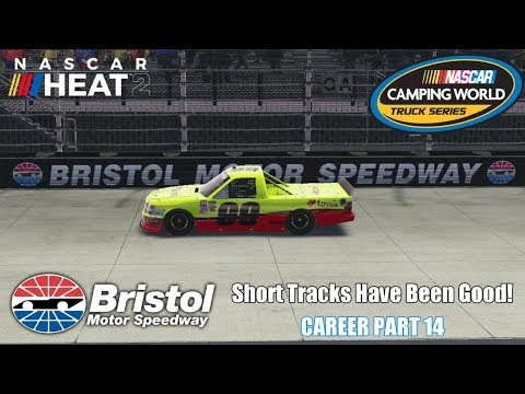 Short Tracks Have Been Good! (Bristol - Trucks) | NASCAR Heat 2 Career Part 14