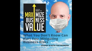 MP Podcast Episode 19   What You Don't Know Can Hurt You:  Mitigating Business Risks
