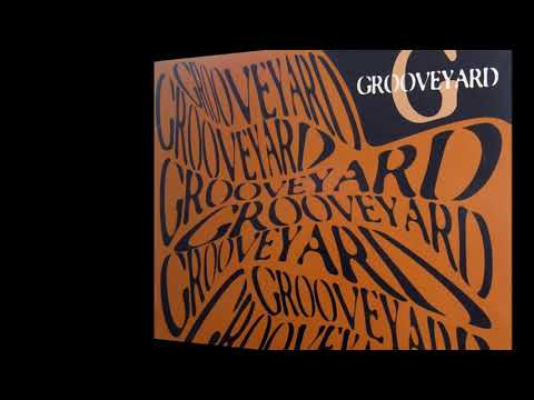 grooveyard watch me now