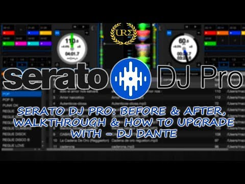 Serato DJ Pro Walkthrough & Before and After as well as how to upgrade!   DJ Dante