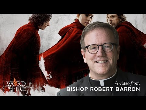 "Bishop Barron on ""Star Wars: The Last Jedi"""