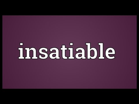 Insatiable Meaning