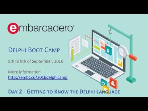Delphi Boot Camp Day 2 - Getting to Know the Delphi Language