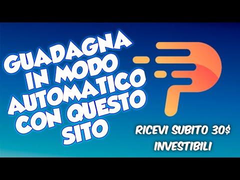 GUADAGNA IN MODO TOTALMENTE AUTOMATICO !! (RICEVI 30$ INVESTIBILI 100%GRATIS)