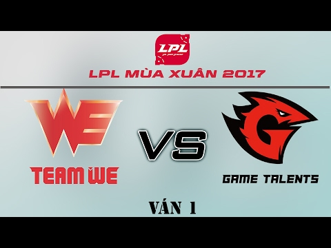 [16.02.2017] WE vs GT [LPL Xuân 2017][Ván 1]
