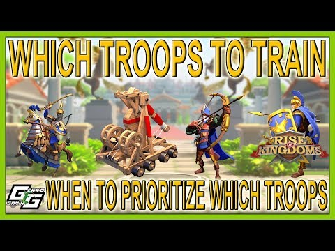 WHICH TROOPS SHOULD YOU PRIORITIZE? - Rise Of Kingdoms