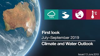 First-look Climate and Water Outlook for Jul–Sep 2019 thumbnail