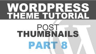 Responsive Wordpress Theme Tutorial - Part 8 - Post Thumbnails