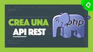 Crea una API Rest   Clase abierta del curso de PHP avanzado