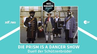 Die PRISM Is A Dancer Show: Duell der Schützenbrüder | NEO MAGAZIN ROYALE mit Jan Böhmermann