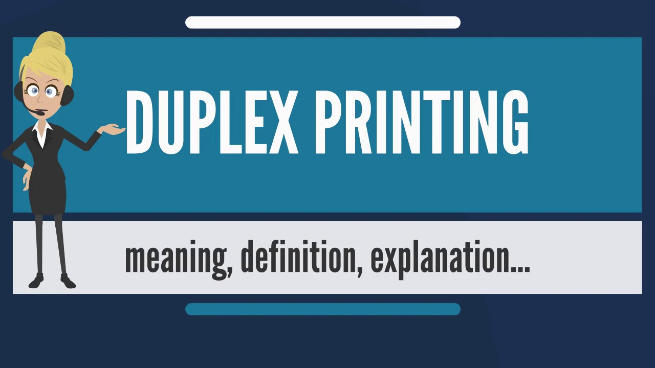 What Does DUPLEX PRINTING Mean? DUPLEX PRINTING Meaning U0026 Explanation