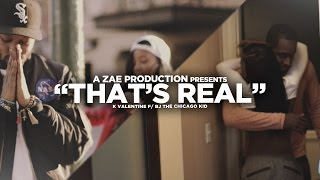 K'Valentine f/ Bj The Chicago Kid - That's Real (Official Video) Shot By @AZaeProduction