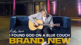 I Found God On A Blue Couch | Brand New Out Now