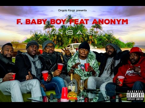 F.Baby Boy feat Anonym - No man is an island [directed by Trilogy]