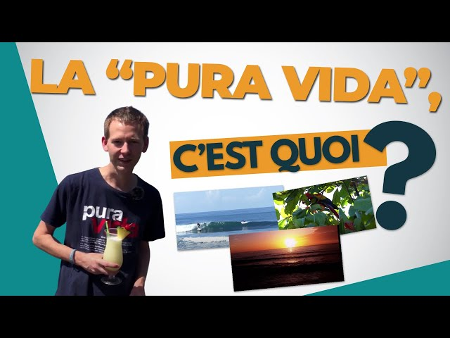 """La """"Pura Vida"""", c'est quoi ?"""