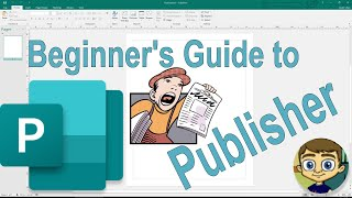 De Beginner ' s Guide to Microsoft Publisher - 2018 Tutorial