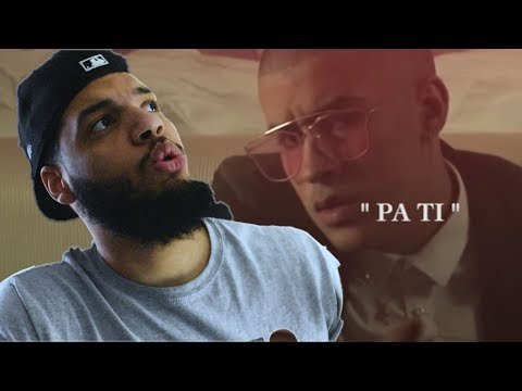 Pa Ti - Bad Bunny x Bryant Myers (Video Oficial) - Pa Ti Reaccion