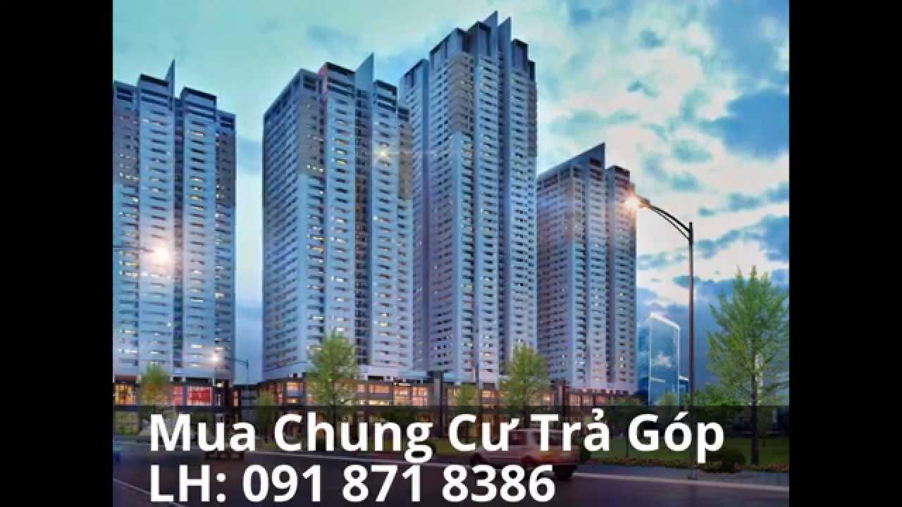 Mua Chung Cư Trả Góp Giá Rẻ Ở Tại Hà Nội   LH: 091 871 8386
