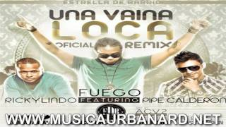 Fuego ft Pipe Calderon, Vakero & Farruko - Una Vaina Loca (All Star Remix)