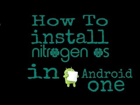 How to install Nitrogen Os in Android one devices