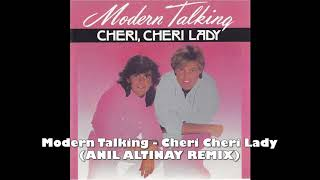 Modern Talking - Cheri Cheri Lady (Anil Altinay Remix)