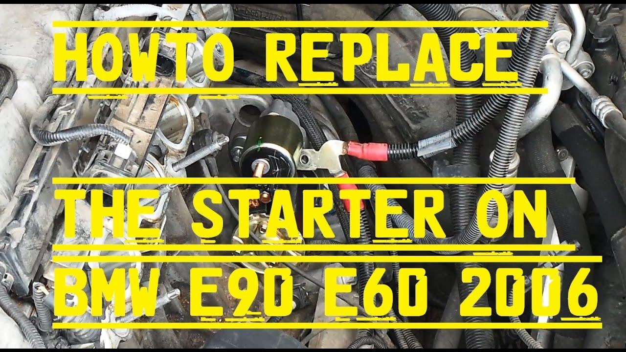 e90 starter replacement diy