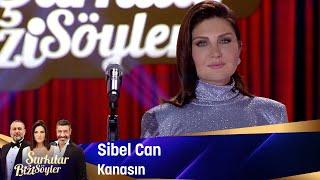 Sibel Can - Kanasın