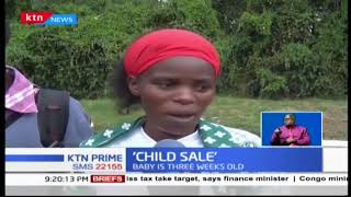35 year old woman is being held by police for allegedly attempting to sell off her baby for Sh1,200