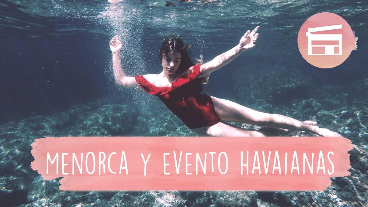 7918b7997bca VIAJE A MENORCA Y EVENTO HAVAIANAS - DULCEIDA - YouTube