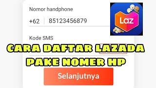 Download Cara daftar lazada menggunakan nomer hp