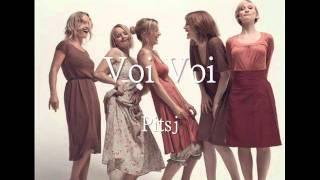 Voi Voi (a cappella, Pitsj)