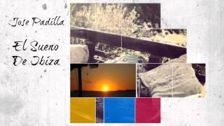 Jose Padilla - El Sueno De Ibiza