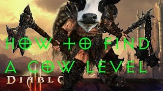 DIABLO 3 HOW TO FIND A COW LEVEL IN 10 MINUTES (3 years Diablo 3 anniversary)